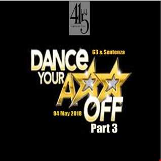 DJ G3 & Sentenza - Dance Your Ass Off Part 3 Mix Live at 415 20180504