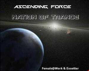 Ascending Force   Nation Of Trance 187