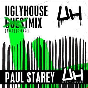 PAUL STAREY   UGLYHOUSE MIX [009] [2013]