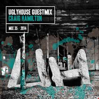 CRAIG HAMILTON - UGLYHOUSE GUEST MIX [35] [2014]