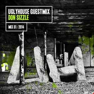 DON SIZZLE  - UGLYHOUSE GUEST MIX [01] [2014]