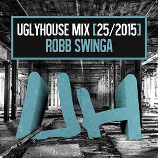 ROBB SWINGA - UGLYHOUSE MIX [25/2015]
