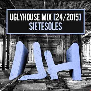 SIETESOLES - UGLYHOUSE MIX [24 2015]