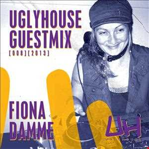 FIONA DAMME   UGLYHOUSE GUEST MIX [008] [2013]