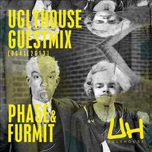 PHA5E & FURMIT  - UGLYHOUSE GUEST MIX [004] [2013]