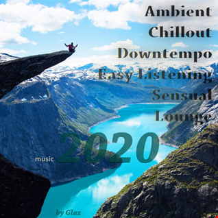 Ambient Chillout Downtempo Easy Listening Sensual Lounge Music 2020