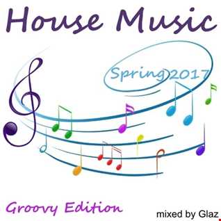 House Music Spring 2017 (Groovy Edition)