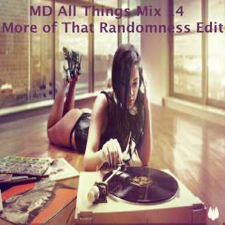 MD All Things House Mix 14 More of That Randomness Edit