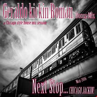 Geraldo Kickin Roman - Chicago Jackin