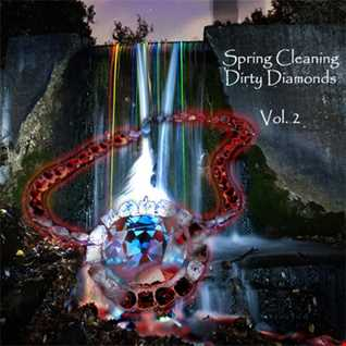 Spring Cleaning Dirty Diamonds Vol. II