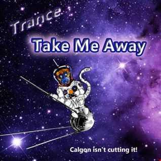 Trance - Take Me Away