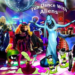 Tea Dance with Aliens