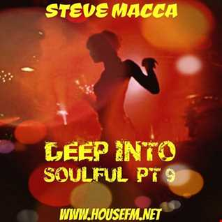 STEVE MACCA'S DEEP INTO SOULFUL PART NINE