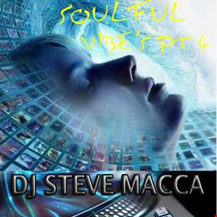 DJ STEVE MACCA'S SOULFUL VIBES PT 4