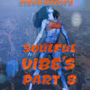 STEVE MACCA'S SOULFUL VIBES PART 8