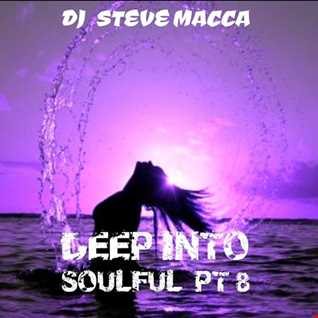 STEVE MACCA'S DEEP INTO SOULFUL PART 8