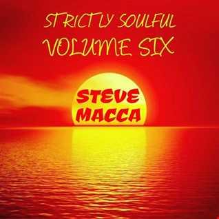 STEVE MACCA'S STRICTLY SOULFUL VOLUME SIX