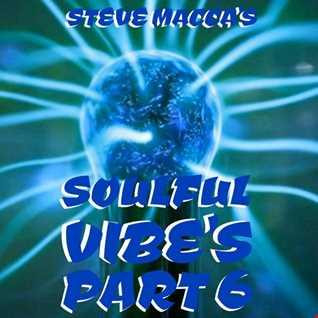 STEVE MACCA'S SOULFUL VIBE'S PART 6