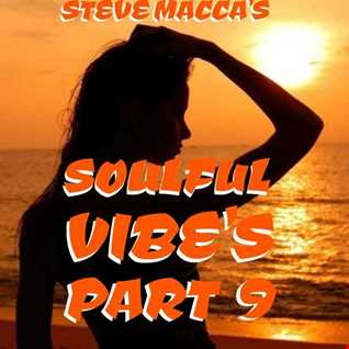 STEVE MACCA'S SOULFUL VIBES PART 9