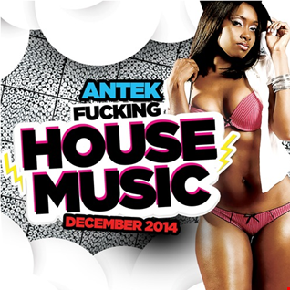 Fucking House Music [December 2014]