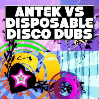 Antek vs Disposable Disco Dubs