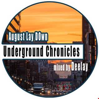 Underground Chronicles   August Lay Down
