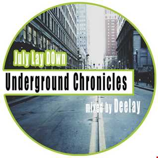 Underground Chronicles   July Lay Down