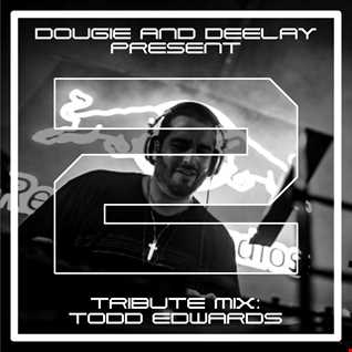 Dougie DJ  & DJ Deelay   Todd Edwards Tribute Mix 2
