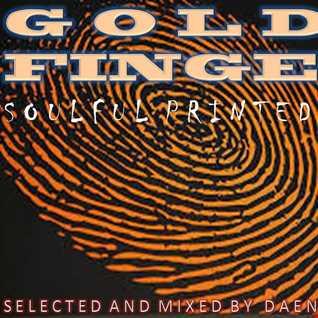 """ GOLD FINGER ""...( SOUFUL PRINTED MIX ), DECEMBER 2015"