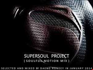 """ SUPERSOUL PROJECT ""......( SOULFUL MOTION MIX ), JANUARY 2014"