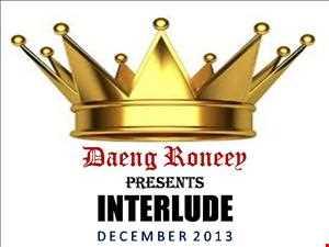 """  I N T E R L U D E  ""...( D RONEEY FREE STYLE MIX ), DEC' 2013"