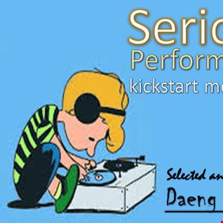 """"""" SERIOUS PERFORMANCE """"....( KICK START MODE MIX ), OCTOBER 2014"""