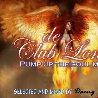 """"""" DE CLUB LONELY """" . . . . ( PUMP UP THE SOUL MIX ), AUGUST 2014"""
