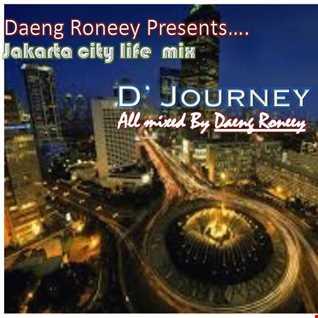 D' JOURNEY........... ( JAKARTA CITY LIFE MIX ), AUGUST 2015.ENJ