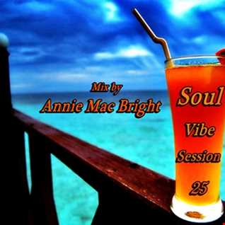 Soul Vibe Session 25 Mix by Annie Mac Bright