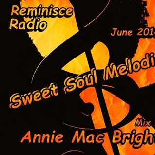 Sweet Soul Melodies Reminisce Radio (June 17) Mixed By Annie Mac Bright