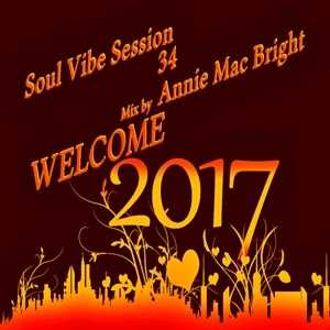 Soul Vibe Session 34 Mix by Annie Mac Bright - Welcome 2017