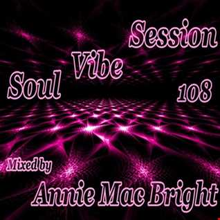 Soul Vibe Session 108 Mixed by Annie Mac Bright