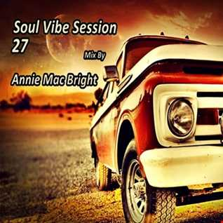 Soul Vibe Session 27 Mix by Annie Mac Bright