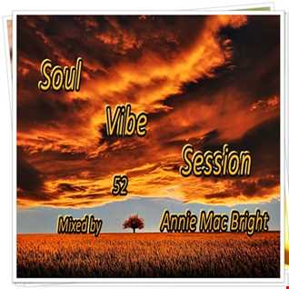 Soul Vibe Session 52 Mixed by Annie Mac Bright