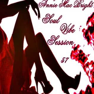 Soul Vibe Session 57 Mixed by Annie Mac Bright