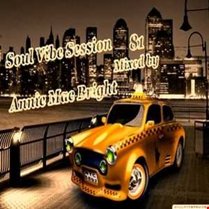 Soul Vibe Session 81 Mixed by Annie Mac Bright