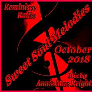 Sweet Soul Melodies Reminisce Radio Show (October 2018) Mixed by Annie Mac Bright