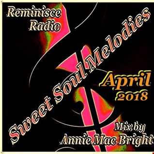 Sweet Soul Melodies Reminisce Radio UK (April 2018) Mixed by Annie Mac Bright