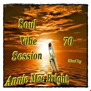 Soul Vibe Session 70 Mixed by Annie Mac Bright