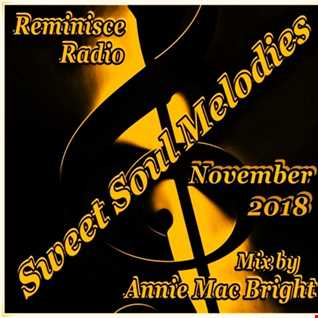 Sweet Soul Melodies Reminisce Radio Show November 2018 Mixed by Annie Mac Bright