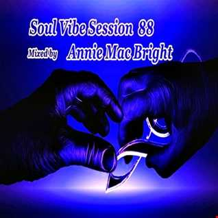 Soul Vibe Session 88 Mixed by Annie Mac Bright