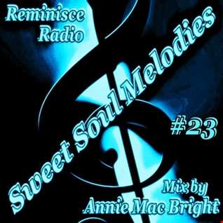 Sweet Soul Melodies 23 Reminisce Radio Show Mixed by Annie Mac Bright