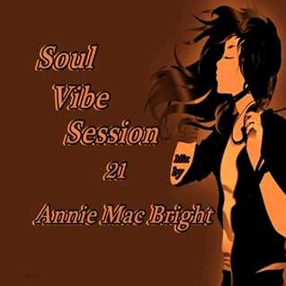Soul Vibe Session 21 Mix by Annie Mac Bright