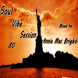 Soul Vibe Session 80 Mixed by Annie Mac Bright